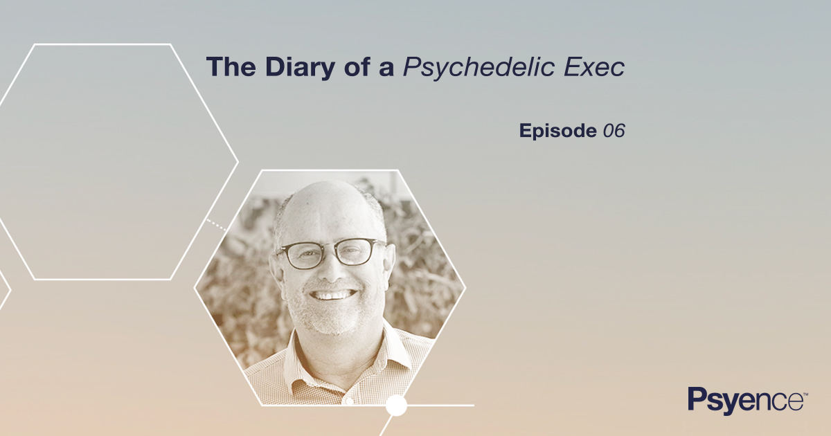 Diary of a psychedelic exec | episode 06 | Psyence